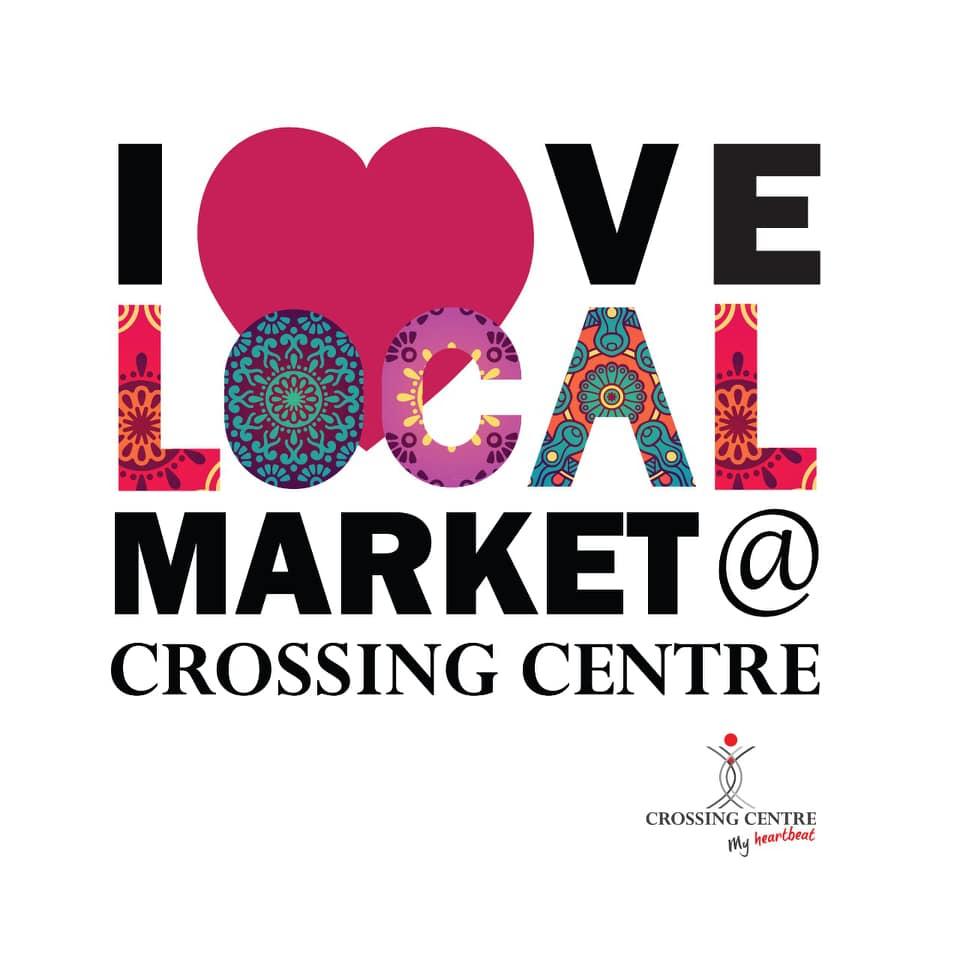 I Love Local Market @ Crossing Shopping Centre